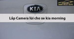 Lắp Camera lùi cho xe Kia Morning năm 2020
