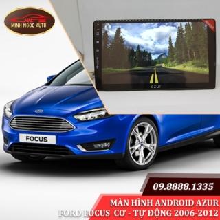 Màn hình Android Azur cho xe FORD FOCUS CƠ - TỰ ĐỘNG 2006-2012