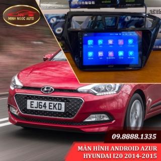 Màn hình Android Azur cho xe HYUNDAI I20 2014-2015
