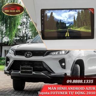 Màn hình Android Azur cho xe Toyota FOTUNER TỰ ĐỘNG 2010