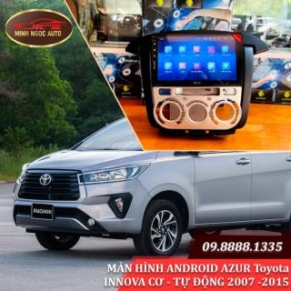 Màn hình Android Azur cho xe Toyota INNOVA CƠ - TỰ ĐỘNG 2007 -2015