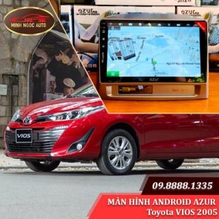 Màn hình Android Azur cho xe Toyota VIOS 2005